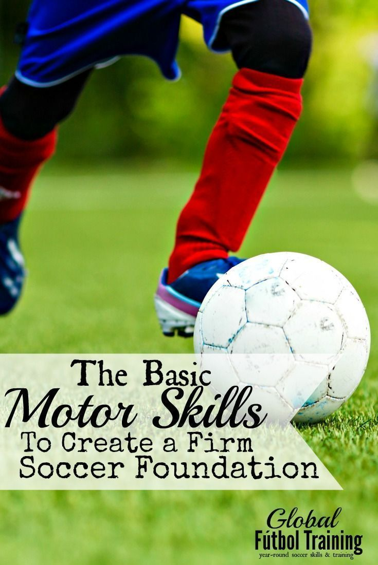 Learn The Basic Motor Skills For Soccer Player Ages 312 Yrs 8211 Soccer Skills Training Soccer Skills Training Coaching Kids Soccer Soccer Drills For Kids
