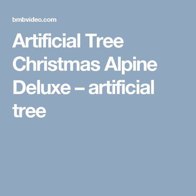Artificial Tree Christmas Alpine Deluxe – artificial tree