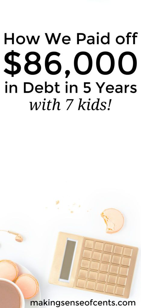How We Paid off $86,000 in Debt in 5 Years – with 7 Kids!