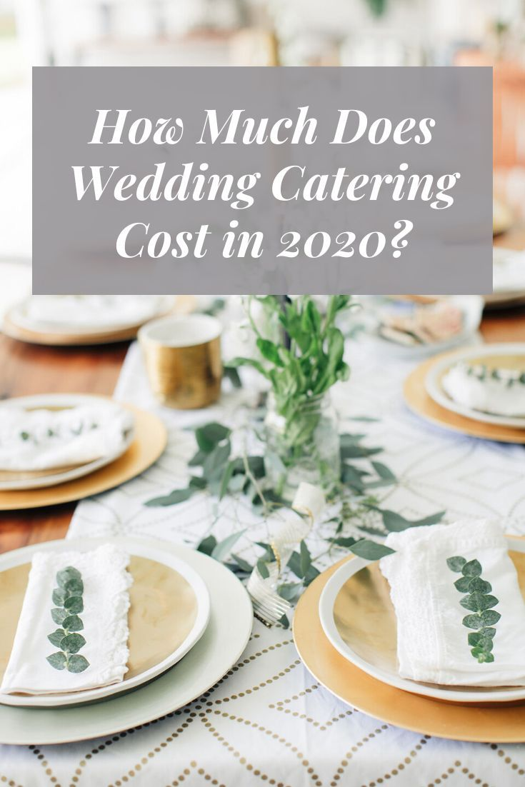 How Much Does Wedding Catering Cost In 2020 Joy In 2020 Wedding Catering Cost Wedding Catering Types Of Wedding Cakes