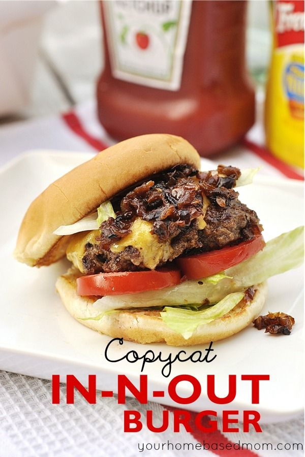 Your Homebased Mom - CopyCat In-N-Out Hamburger. Via Cheeseslave: this is cool only I would substitute olive oil or butter instead of vegetable oil, and I would use sprouted whole wheat buns and grass-fed beef.