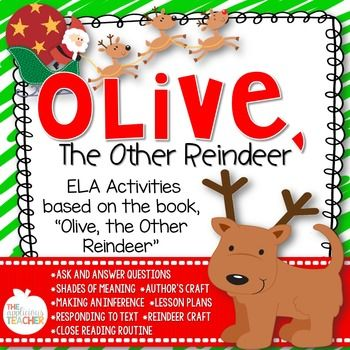 """Olive the Other Reindeer: Close Reading: Do you love sharing the misguided tale of, """"Olive the Other Reindeer"""" with your kiddos during the holiday season? Then, they'll love this fun English/Language Arts close reading unit! You'll adore the academic focus this unit has!"""