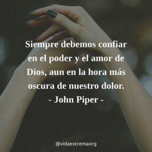 Frase de John Piper sobre el poder y el amor de Dios #FrasesCristianas #DiosTeBendiga #PensamientosCristianos