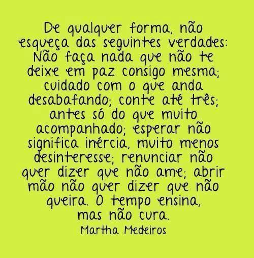 - Martha Medeiros