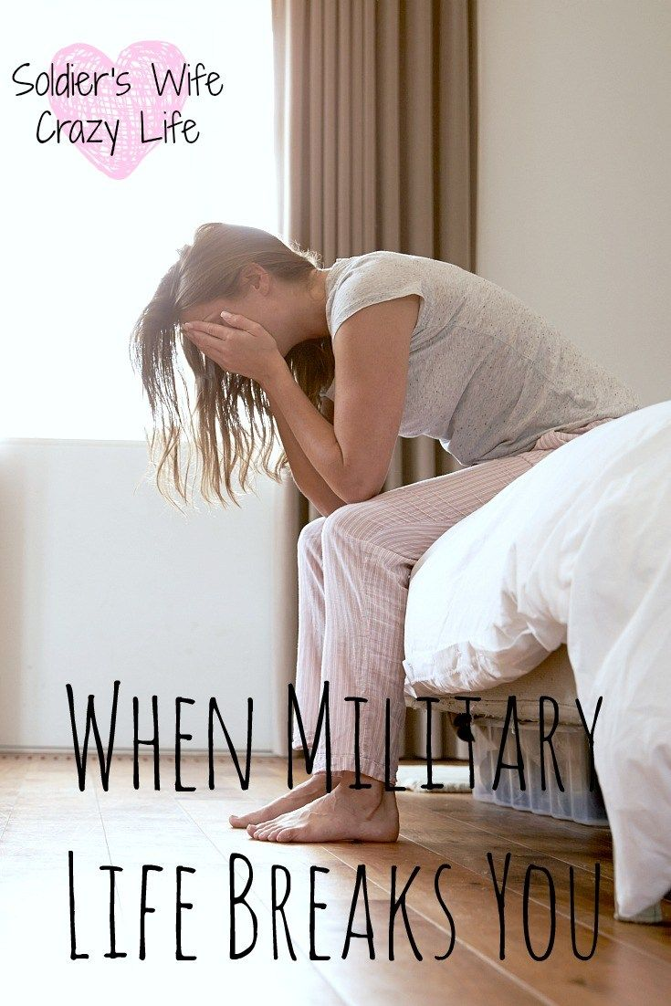 When Military Life Breaks You - Soldier's Wife, Crazy Life
