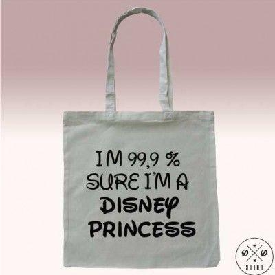 Eko torba z nadrukiem I'M 99,9% SURE I'M A DISNEY PRINCESS! Super prezent