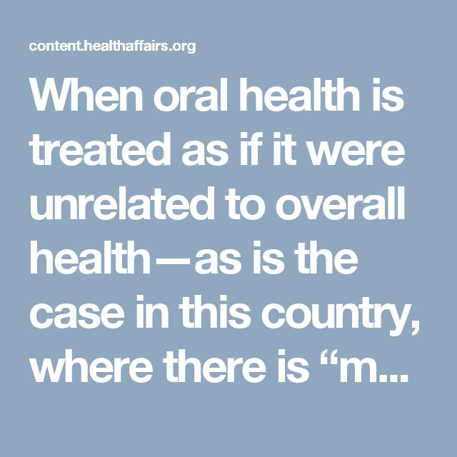 """When oral health is treated as if it were unrelated to overall health—as is the case in this country, where there is """"medical"""" insurance and then there is """"dental"""" insurance—the consequences can be dire. Today, there are more than 108 million people who have no dental insurance, according to the Health Resources and Services Administration. The United States spends more than $64 billion each year on oral health care, out of which only 4 percent is paid for by government programs. According…"""
