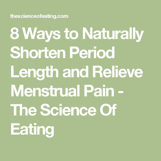 8 Ways to Naturally Shorten Period Length and Relieve Menstrual Pain - The Science Of Eating