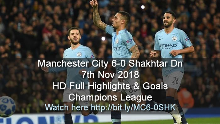 Manchester City 6 0 Shakhtar Dn Champions League Manchester City Soccer Highlights Videos