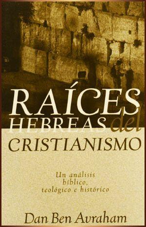 """""""Raíces Hebreas del Cristianismo"""""""
