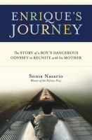 Joanna. Nonfiction. Enrique's Journey by Sonia Nazario.  This astonishing story puts a human face on the ongoing debate about immigration reform in the United States. Teenage Enrique travels, mostly on the top of freight trains, from Honduras to the Rio Grande in hopes of being reunited with his mother in America.