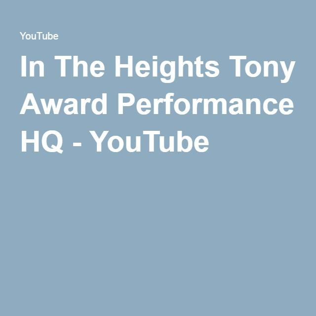 In The Heights Tony Award Performance HQ - YouTube