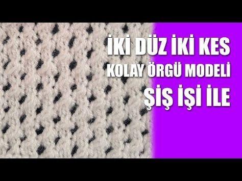İKİ DÜZ İKİ KES Kolay Örgü Modeli - YouTube
