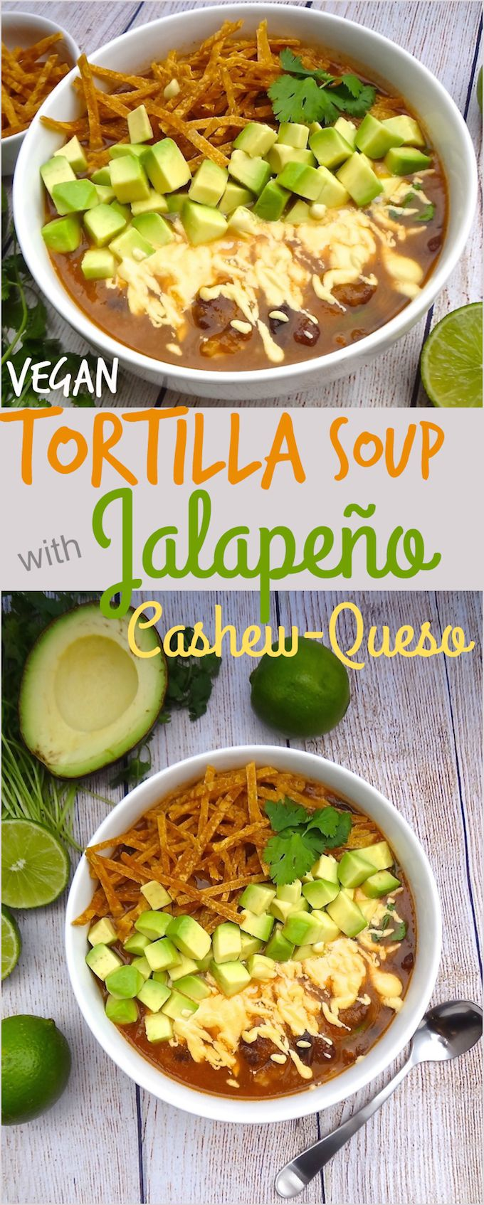 Holy Goodness! This is the best vegan tortilla soup ever! Who could resist avocado and jalapeño cashew-queso in their tortilla soup!?