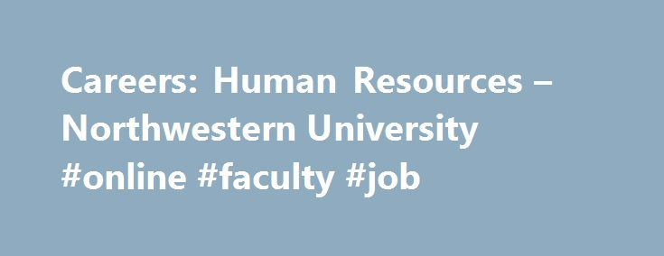 Careers: Human Resources – Northwestern University #online #faculty #job http://namibia.remmont.com/careers-human-resources-northwestern-university-online-faculty-job/  # Search for Jobs Apply Now Additional Information For: Job Search Resource Guide Why Northwestern? Online Application Assistance Jeanne Clery Disclosure of Campus Security Policy and Campus Crime Statistics Act As provided by the Crime Awareness and Campus Security Act of 1990, now known as the Jeanne Clery Disclosure of…