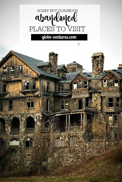 most stunning yet eerie abandoned places around the globe i wanna