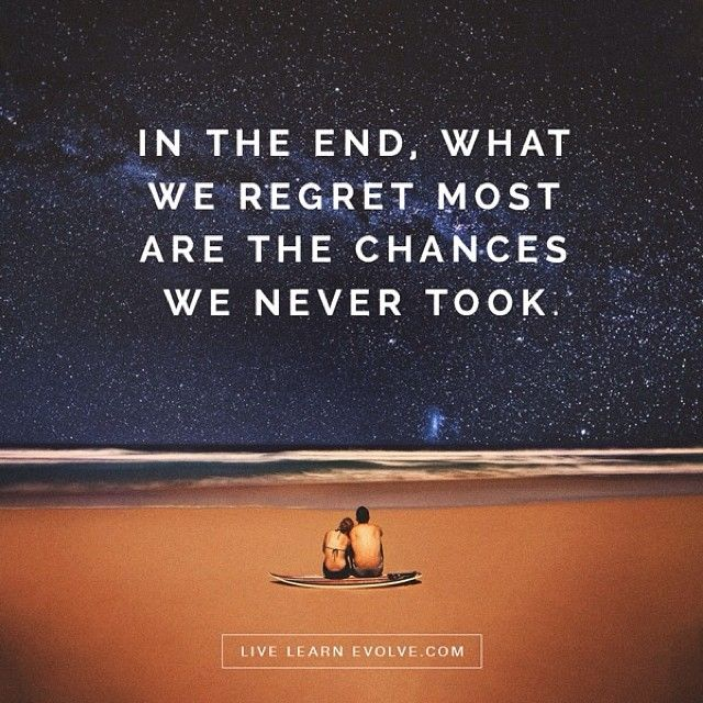 Have you missed any opportunities recently that you later regretted? #livelearnevolve www.livelearnevolve.com