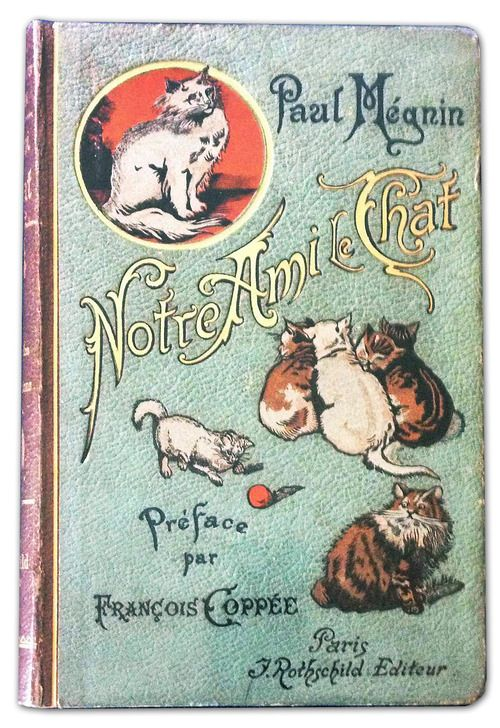 """Notre Ami le Chat"" (Our Friend the Cat) by Paul Mégnin published in 1899 by J. Rothschild, Paris - Front cover"