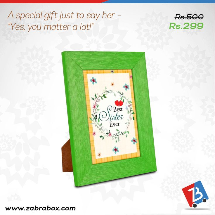 Sister is the best gift of god who is next to mother in her caring gestures. If you too believe so, buy a special gift for her on Rakhi.