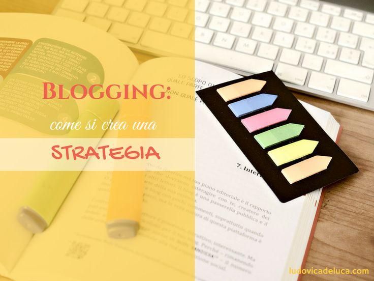 Blogging: come si crea una strategia?
