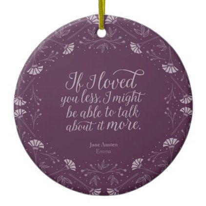 Purple Floral Love Quote Emma Jane Austen Ceramic Ornament - home gifts ideas decor special unique custom individual customized individualized