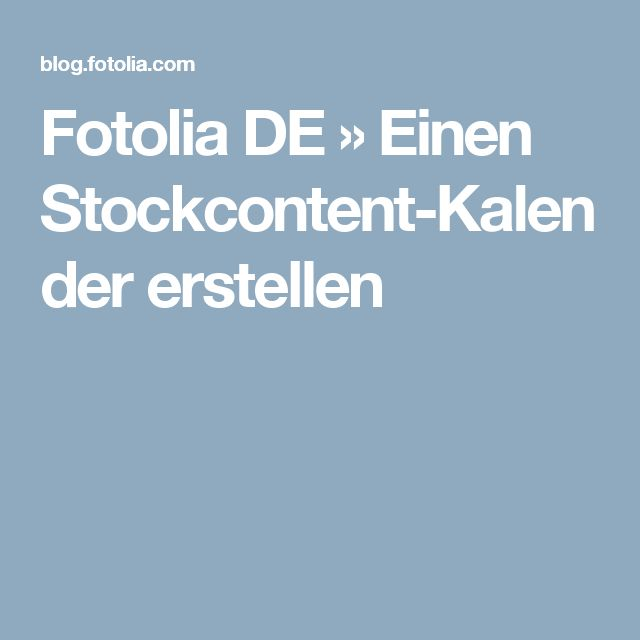 Fotolia DE » Einen Stockcontent-Kalender erstellen