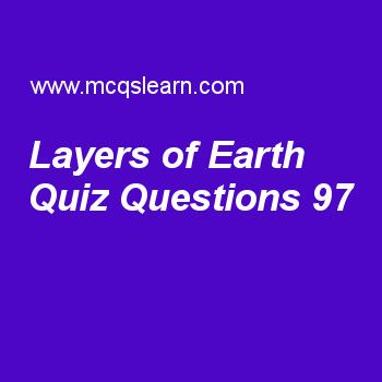 Learn quiz on layers of earth, general knowledge quiz 97 to practice. Free GK MCQs questions and answers to learn layers of earth MCQs with answers. Practice MCQs to test knowledge on layers of earth, niels bohr, equinoxes and solstices, human skeleton division, international maritime organization worksheets.  Free layers of earth worksheet has multiple choice quiz questions as layer surrounding inner core which is liquid layer made up of nickel and iron is known as, answer key with choice..