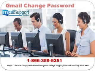 To Secure Your Gmail Account Via Gmail Change Password 1-866-359-6251 If you are worry about your privacy on Gmail and need to get the solution related to it, then come to us and dial our Gmail Change Password 1-866-359-6251. When you dial this number your call right away will be connected to one of the talented technical geeks from our team who will get rid of all your Gmail related issues. For more information visit our website…