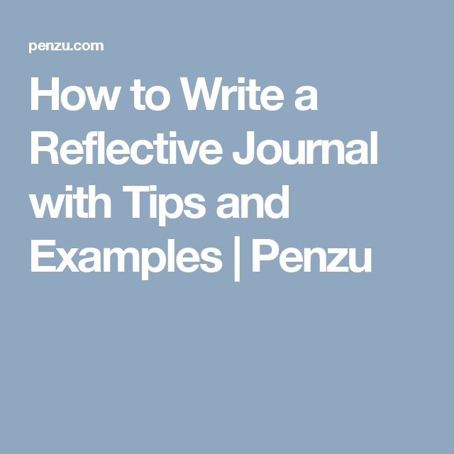 How to Write a Reflective Journal with Tips and Examples | Penzu
