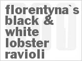recipe for florentyna's black & white lobster ravioli