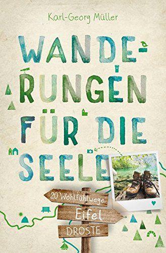 Eifel. Wanderungen für die Seele: 20 Wohlfühlwege von Kar... https://www.amazon.de/dp/3770015665/ref=cm_sw_r_pi_dp_TkQrxbVK53VGT