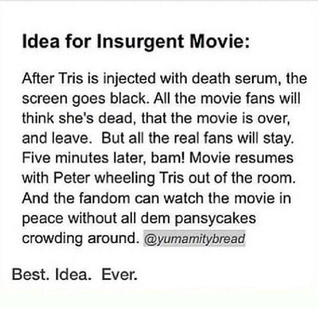 Ideas for Insurgent movie... ~ Divergent ~ Insurgent ~ Allegiant ~