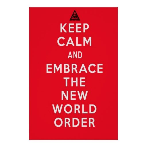 """Keep Calm and Embrace The New World Order Poster. Dark humor, humour, funny poster. illuminati """"New World Order"""" NWO """"Keep Calm and"""" Lucifer """"all seeing eye"""" """"New Secular Order"""" """"One World Government"""" Occult """"Secret Society"""" for the home, home decor, interior design"""