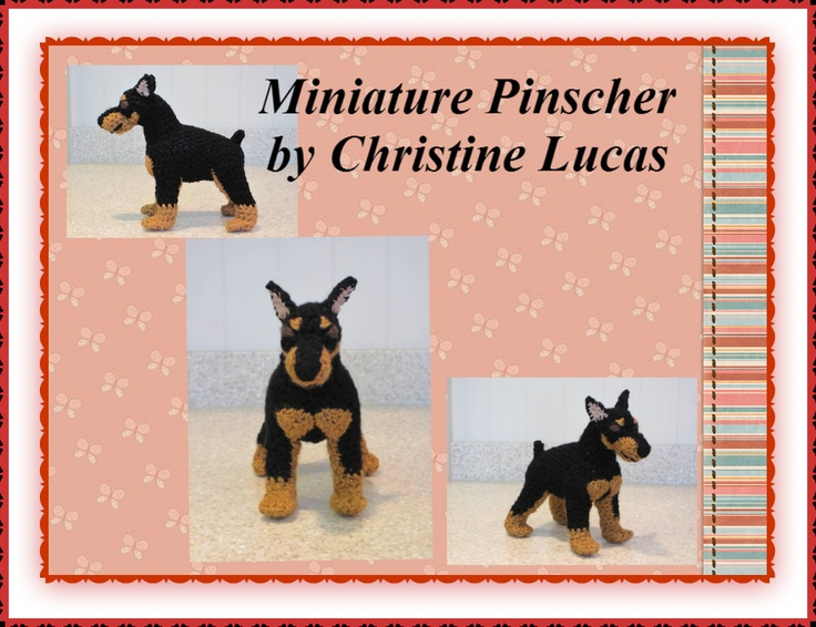 """Miniature Pinscher by Christine Lucas - This pattern is available for $2.50 USD. Finished Project Size: 8""""L x 9.5""""H x 4""""W"""
