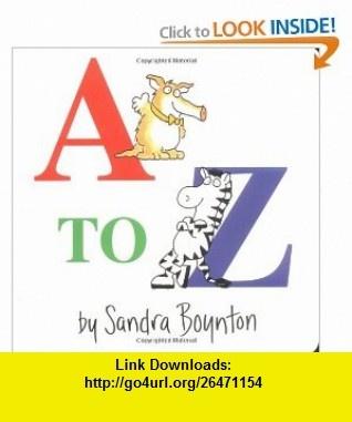 A to Z (9780671493172) Sandra Boynton , ISBN-10: 0671493175  , ISBN-13: 978-0671493172 ,  , tutorials , pdf , ebook , torrent , downloads , rapidshare , filesonic , hotfile , megaupload , fileserve