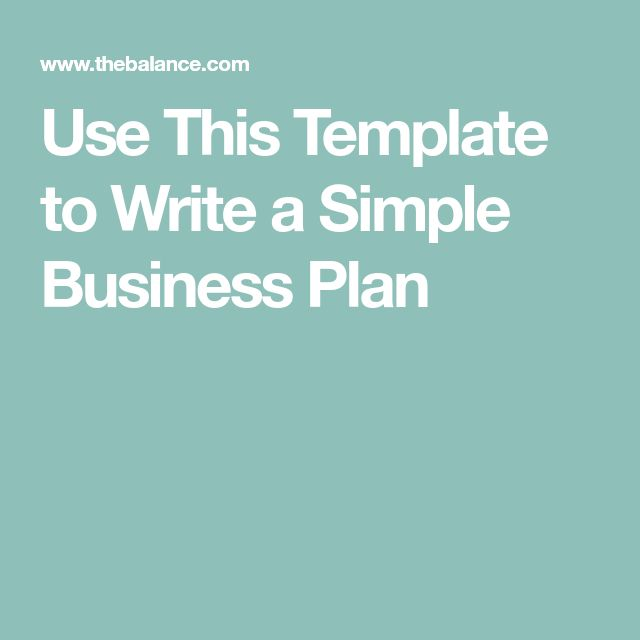 Use This Template to Write a Simple Business Plan