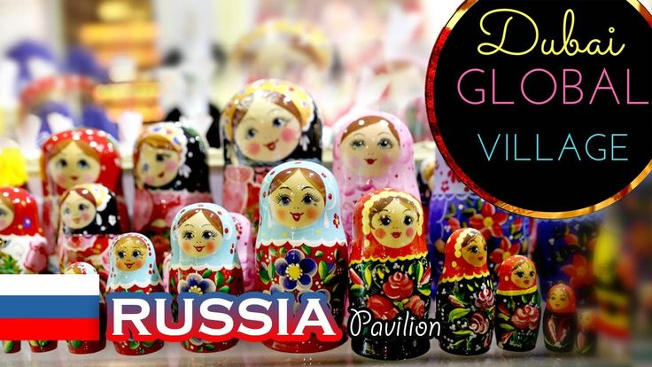 Global Village Dubai 2017 | Russia Pavilion