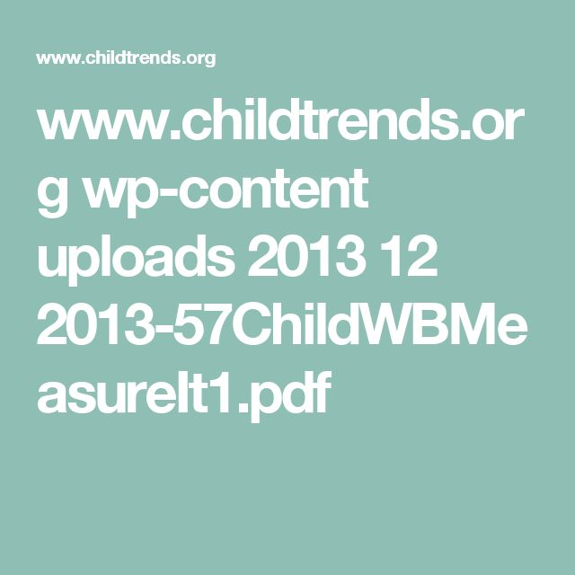 www.childtrends.org wp-content uploads 2013 12 2013-57ChildWBMeasureIt1.pdf