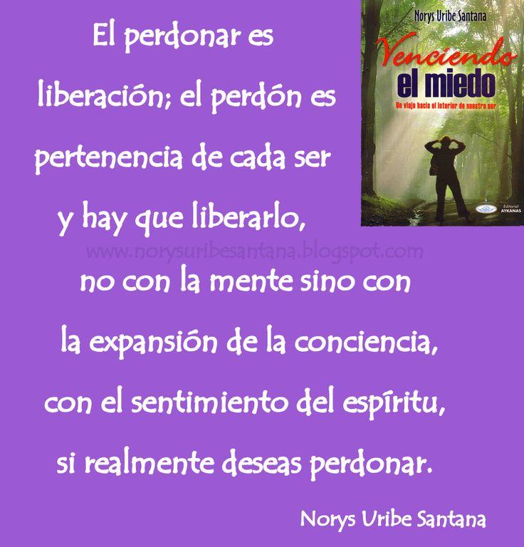NORYS URIBE SANTANA: REFLEXIONES DE VIDA Nº 42 EL PERDONAR ES LIBERACION