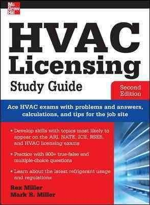 Ace the Major HVAC Licensing Exams! Featuring more than 800 practice questions and answers, HVAC Licensing Study Guide , Second Edition provideseverything you need to prepare for and pass the major HV