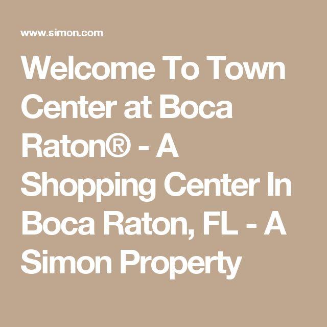 Welcome To Town Center at Boca Raton® - A Shopping Center In Boca Raton, FL - A Simon Property