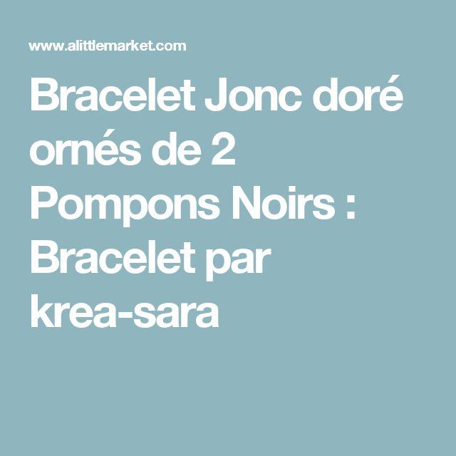 Bracelet Jonc doré ornés de 2 Pompons Noirs  : Bracelet par krea-sara