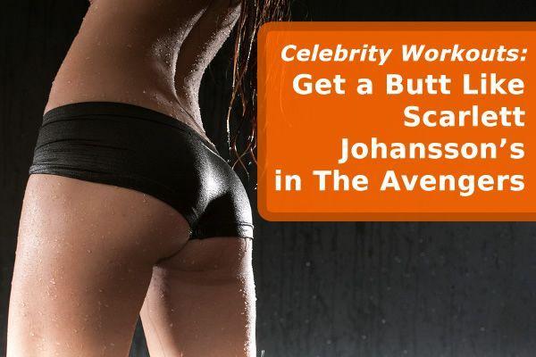 Get a Butt Like Scarlett Johansson's in Avengers | FitBodyHQ