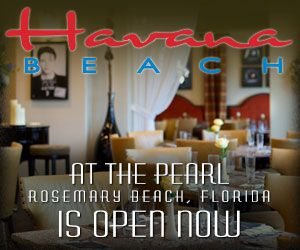30a ~ The Pearl at Rosemary Beach, FL  + Havana Beach ~ The Pearl luxury boutique hotel, Havana Beach Bar & Grill Restaurant, Sol Luna Lounge, Spa Pearl - SoWal