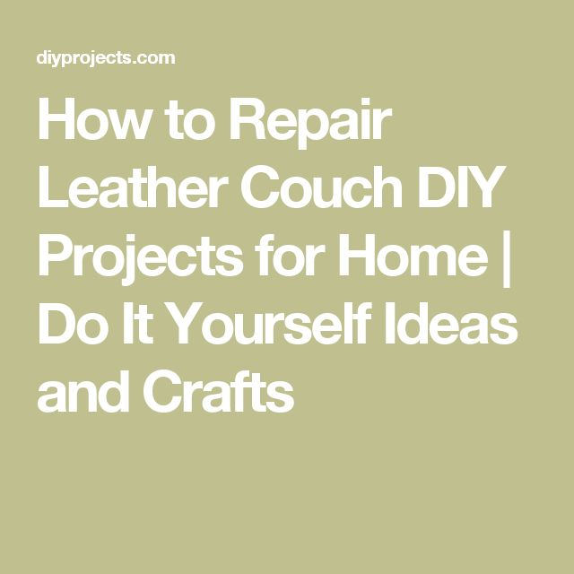 17 Best Ideas About Leather Couch Repair On Pinterest