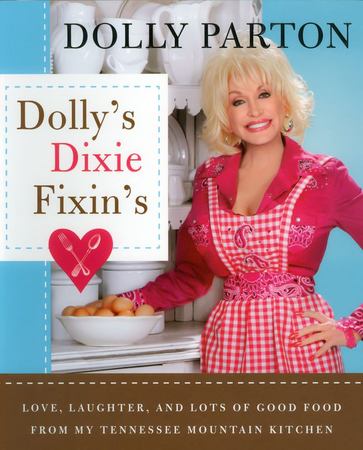 Dolly's first cookbook, 'Dolly's Dixie Fixin's: Love, Laughter, and Lots of Good Food,' features over 100 recipes. #books #booksivewritten #dolly'sdixiefixin's