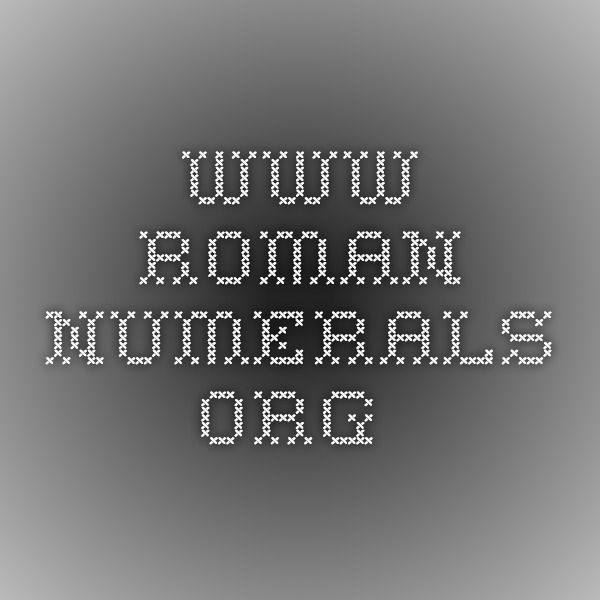 www.roman-numerals.org * Just so I know