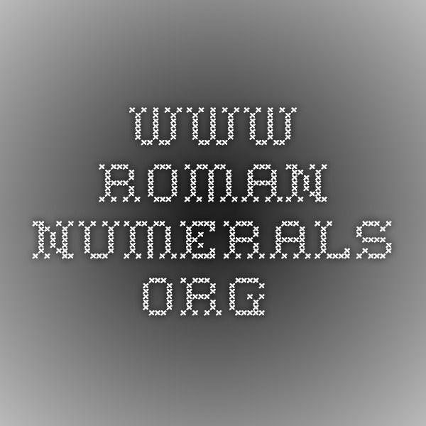 www.roman-numerals.org * Just so I know