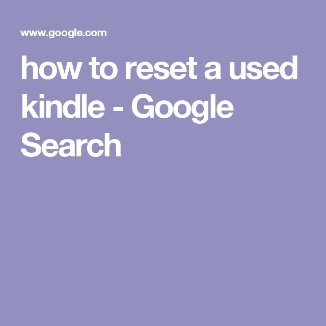 how to reset a used kindle - Google Search