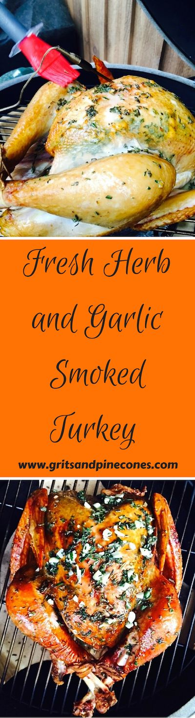 Fresh Herb and Garlic Smoked Turkey is a delicious choice for Thanksgiving or any holiday that your oven is space challenged! And, if you have never smoked a turkey before, you will be surprised at just how easy it is. www.gritsandpinecones.com